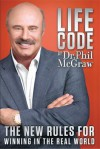 Life Code: The New Rules For Winning in the Real World - Phillip C. McGraw