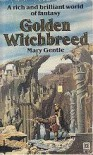 Golden Witchbreed - Mary Gentle