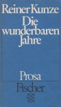 Die wunderbaren Jahre : Prosa. Fischer 2074 ; 3596220742 - Kunze