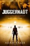 Juggernaut - Adam Baker