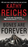 Bones Are Forever: A Novel - Kathy Reichs
