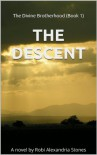 The Descent (The Divine Brotherhood Book 1) - Robi Alexandria Stones
