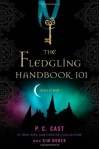The Fledgling Handbook 101 (House of Night) - 'P. C. Cast',  'Kim Doner'