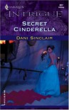 Secret Cinderella (Harlequin Intrigue) - Dani Sinclair