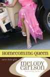 Homecoming Queen (Carter House Girls, Book 3) - Melody Carlson