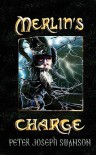 Merlin's Charge - Peter Joseph Swanson