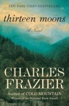 Thirteen Moons - Charles Frazier