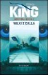 Mroczna Wieża 5: Wilki z Calla - Stephen King