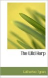 The Wild Harp - Katharine Tynan