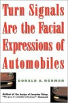 Turn Signals Are The Facial Expressions Of Automobiles - Donald A. Norman