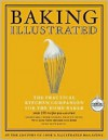 Baking Illustrated: The Practical Kitchen Companion for the Home Baker - Cook's Illustrated Magazine Editors