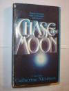 Chase the Moon - Catherine Nicolson