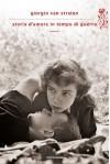 Storia d'amore in tempo di guerra - Giorgio Van Straten