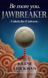 Jawbreaker - Unlock the (U)niverse - Jolene Stockman
