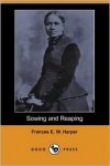 Sowing And Reaping - Frances E. W. Harper