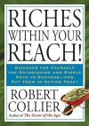 Riches Within Your Reach! - Robert Collier