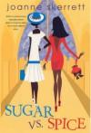 Sugar VS. Spice - Joanne Skerrett