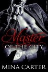 Master of the City: (BBW Werewolf Erotica) (Smut-Shorties Book 1) - Mina Carter