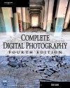 Complete Digital Photography, Fourth Edition - Ben Long
