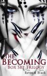 Becoming Trilogy Box Set - Jess Raven, Paula  Black