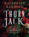 Thorn Jack  - Katherine Harbour