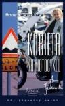 Kobieta na motocyklu - Anna Jackowska