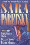 Sara Paretsky: Three Complete Novels- Indemnity Only / Blood Shot / Burn Marks - Sara Paretsky