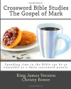 Crossword Bible Studies - The Gospel of Mark: King James Version - Christy Bower