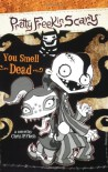You Smell Dead (Pretty Freekin Scary, #1) - Chris P. Flesh