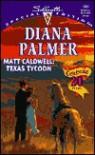 Matt Caldwell: Texas Tycoon - Diana Palmer