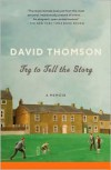 Try to Tell the Story - David Thomson