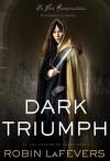 Dark Triumph - Robin LaFevers