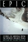 Epic: Stories of Survival from the World's Highest Peaks - Clint Willis