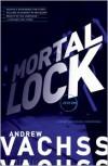 Mortal Lock - Andrew Vachss