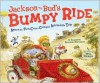 Jackson and Bud's Bumpy Ride: America's First Crosscountry Automobile Trip - Elizabeth Koehler-Pentacoff, Wes Hargis