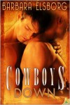 Cowboys Down - Barbara Elsborg