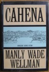 Cahena: A Dream Of The Past - Manly Wade Wellman