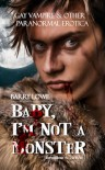 Baby, I'm Not a Monster - Barry Lowe