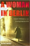 A Woman in Berlin - Anonymous, Marta Hillers, Philip Boehm