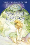Fairy Dust And The Quest For The Egg (Disney Fairies) - Gail Carson Levine