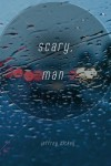 Scary, Man - Jeffrey Hickey