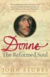 Donne: The Reformed Soul - John Stubbs