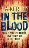 In the Blood - J. A. Kerley