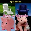 Opuestos: Duro y Blando (Opposites: Hard and Soft) - Luana K. Mitten