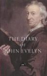 The Diary of John Evelyn - John Eve