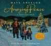 Amazing Peace: A Christmas Poem - Maya Angelou, Steve Johnson, Lou Fancher