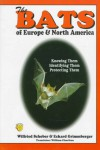The Bats of Europe and North America - Wilfried Schober;Eckard Grimmberger