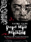 Dead Man Stalking - Rachel Caine