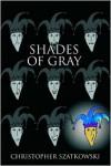 Shades of Gray - Christopher Szatkowski