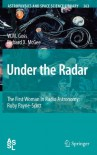 Under the Radar: The First Woman in Radio Astronomy: Ruby Payne-Scott (Astrophysics and Space Science Library) - Miller Goss;Richard McGee
